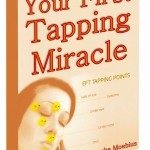 Your First Tapping Miracle